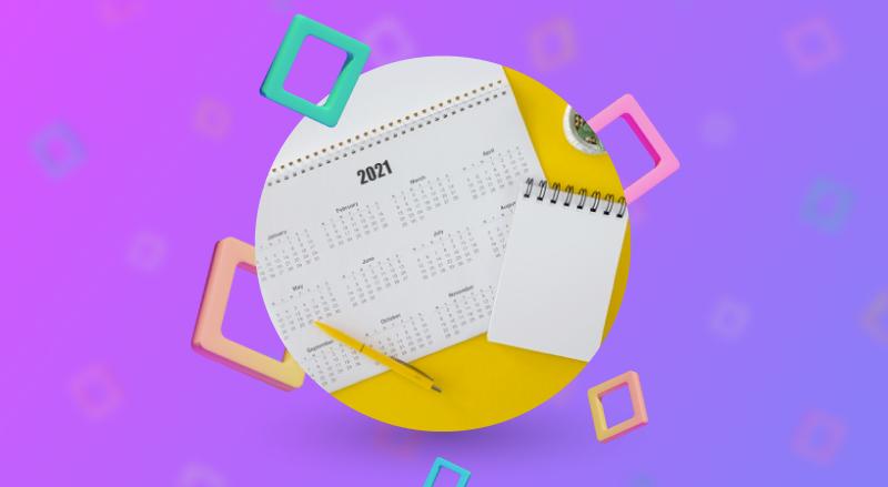 Calendário de rotinas e eventos de RH em 2021: conheça as datas mais importantes