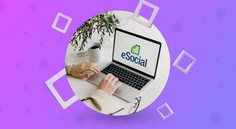 Admissão eSocial: como fazer e quais as regras